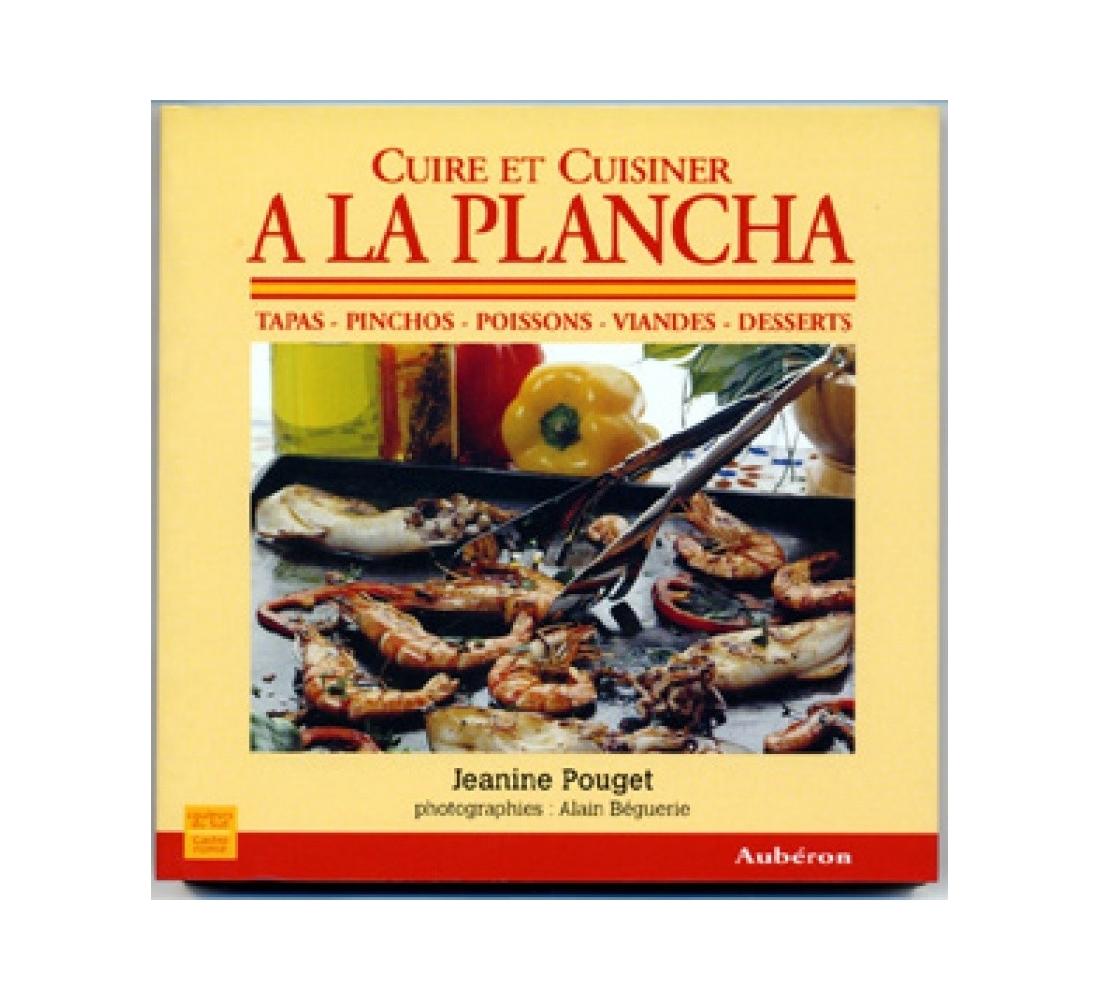 Cuire et cuisiner a la plancha for Cuisine 0 la plancha