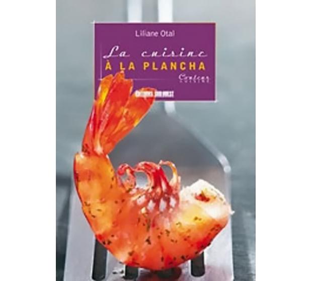 La cuisine a la plancha editions sud ouest for La cuisine a la plancha